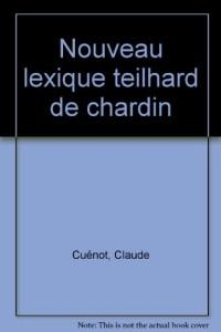 NOUVEAU LEXIQUE TEILHARD DE CHARDIN