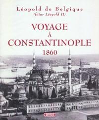 Le voyage a constantinople (1860)