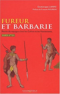 Fureur et barbarie : récits de voyageurs chez les Cafres et les Hottentots (1665-1705)