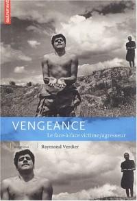 Vengeance face à face : Victime, agresseur, une relation à inventer