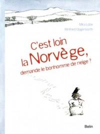 C'est loin la Norvège ? demande le bonhonne de neige