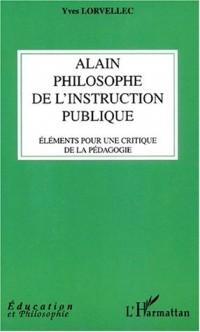 Alain philosphe de l'instruction public. elements pour une critique de la p