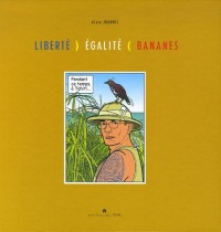 Liberté, Egalité, Bananes