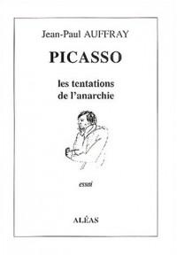 Picasso : Les tentations de l'anarchie
