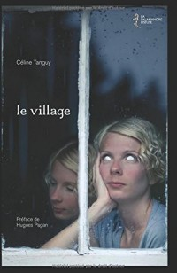 le village: Préface de Hugues Pagan