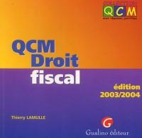QCM : Droit fiscal 2003-2004