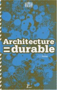 Architecture = durable : 30 architectes, 30 projets en Ile-de-France