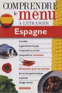 Dictionnaire du menu pour le touriste Espagne : Pour comprendre et sa faire comprendre au restaurant