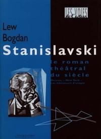 Stanislavski. Roman théâtral du siècle