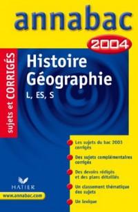 Annabac 2004 : Histoire-Géographie, L, ES , S (+ corrigés)
