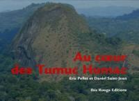 Au coeur des Tumuc Humac : Sur les traces de Kailawa un chaman wayana