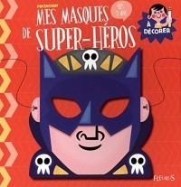 Mes masques de super-héros à décorer