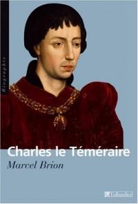 Charles le Téméraire : Grand duc d'Occident