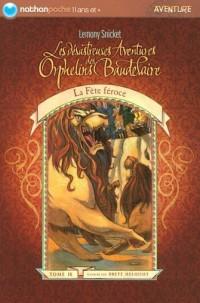 Les désastreuses Aventures des Orphelins Baudelaire, Tome 9 : La fête féroce