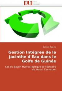 Gestion Intgre de La Jacinthe D'Eau Dans Le Golfe de Guine
