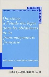 Questions à l'étude des loges dans les obédiences de la franc-maçonnerie française