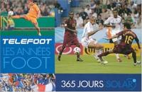 365 Jours Solar Telefoot - les Annees Foot (Ancien prix Editeur: 19.9 Euros )