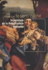Le sens caché de la peinture de la Renaissance italienne