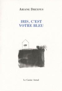 Iris, c'est votre bleu