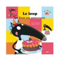 Le Loup Qui Voulait un Super Anniversaire (Coll. Mes Ptits Albums)