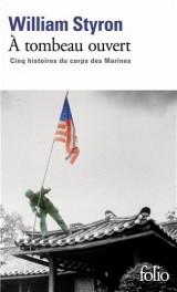 À tombeau ouvert: Cinq histoires du corps des Marines