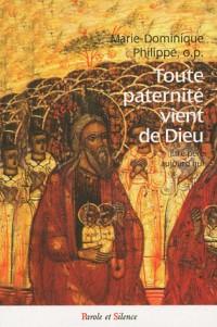 Toute paternité vient de Dieu : Etre père aujourd'hui