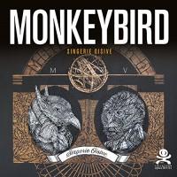 MonkeyBird : Singerie oisive