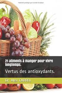 21 aliments à manger pour vivre longtemps.: Bénéfices des antioxydants.