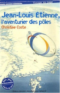 Jean-Louis Etienne, l'aventurier des pôles