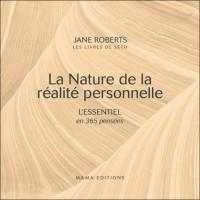 La Nature de la réalité personnelle - L'Essentiel en 365 pensées
