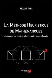 La Methode Heuristique de Mathematiques - Enseigner les Mathematiques Autrement a l Ecole