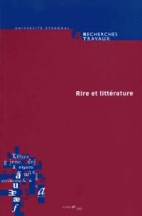 Recherches & travaux, N° 67, 2005 : Rire et littérature : Mélanges en l'honneur de Jean Serroy