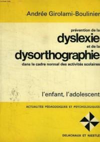 Prevention de la dyslexie et de la dysorthographie dans le cadre normal des activites scolaires