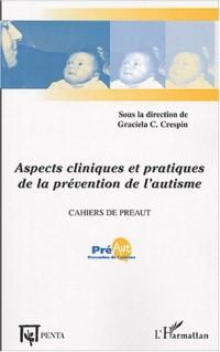 Cahiers de PREAUT, N° 1 : Aspects cliniques et pratiques de la prévention de l'autisme