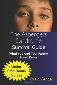 The Asperger's Syndrome Survival Guide