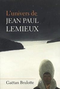 L'Univers de Jean-Paul Lemieux