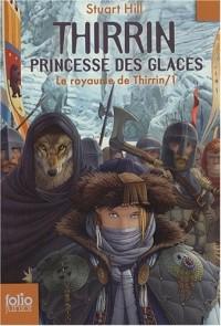 Le royaume de Thirrin, Tome 1 : Thirrin, princesse des Glaces