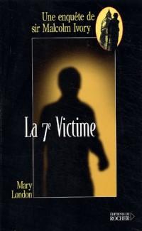 La 7e Victime : Une enquête de sir Malcolm Ivory