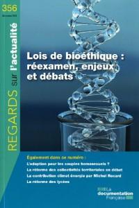 Lois de bioéthique : réexamen, enjeux et débats (n.356 Décembre 2009)