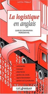 La logistique en anglais : Guide de conversation professionnel