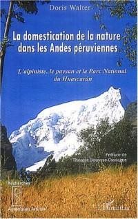 Domestication de la naturedans les Andes péruviennes : L'alpiniste, le paysan et le Parc National du Huascaran