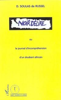 Noir délire ou le journal d'incompréhension d'un étudiant africain