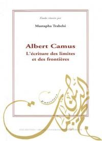 Albert Camus. L'écriture des limites et des frontières