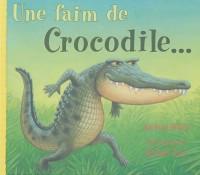 Une faim de crocodile...