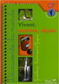Vivant, matière, objets : Cahier d'activités CP