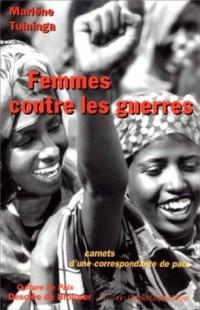 Femmes contre les guerres : Carnets d'une correspondante de paix