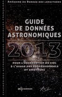Guide de données astronomiques 2013 : Annuaire du Bureau des longitudes