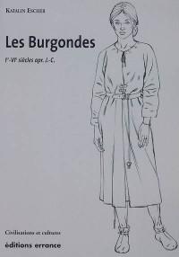 Les Burgondes : Ie-VIe siècle apr. J-C