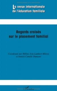 La revue internationale de l'éducation familiale, N° 26, 2009 : Regards croisés sur le placement familial
