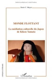 Monde flottant : La médiation culturelle du Japon de Kikou Yamata